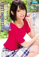 FIRST IMPRESSION 127 20 Years Old A Real-Life College Girl With Short Hair In Her AV Debut! Rina Nanami