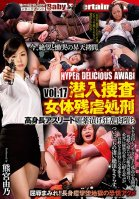 HYPER DELICIOUS AWABI Vol. 17. Cruel Search and Destroy Mission. A Tall Athlete Gets Her Body Drugged Up and Desecrated! Yuno Kumamiya